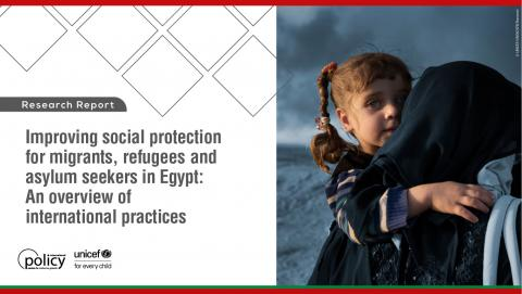 UNICEF Egypt, IPC-IG  and the Ministry of Social Solidarity join efforts to discuss inclusive social protection for migrants, refugees, and asylum seekers