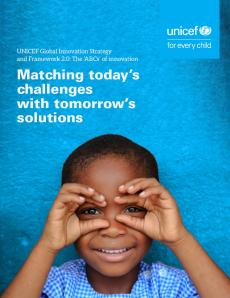 UNICEF Global Innovation Strategy and Framework 2.0: The 'ABCs' of innovation