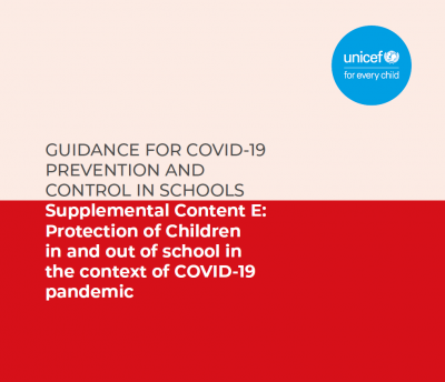 Supplemental Content E: Protection of Children in and out of school in the context of COVID-19 pandemic