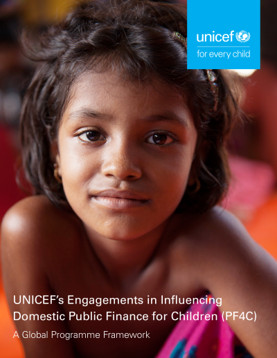 UNICEFs Engagements in Influencing Domestic Public Finance for Children (PF4C) A Global Programme Framework