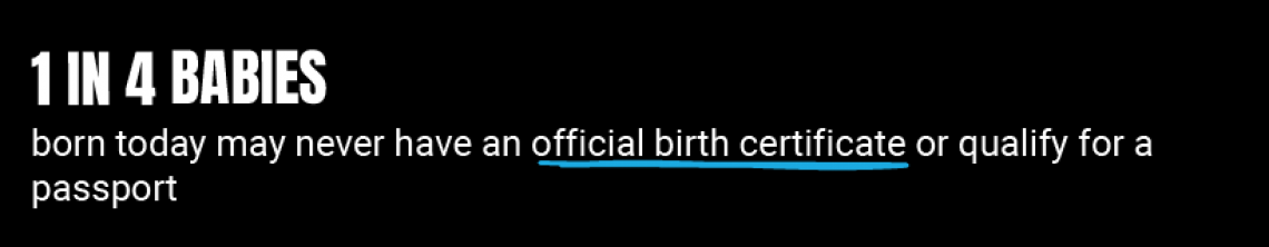 1 in 4 babies born today may never have an official birth certificate or qualify for a passport