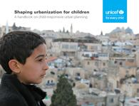 Cover page of Shaping urbanization for children report