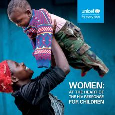 "Cover of report ""Women: At the Heart of the HIV Response for Children"""