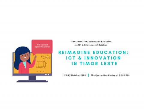 Reimagine Education: ICT and Innovation in Timor-Leste1