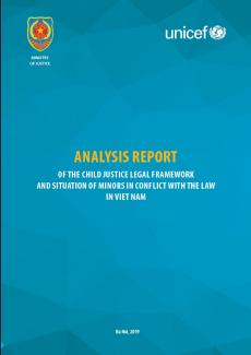 Analysis report of the child justice legal framework and situation of minors in conflict with the law in Viet Nam